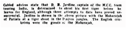 DR Jardine on tiger-shoot as guest of Maharaja Patiala, (Morning Bulletin, Rockhampton, Wednesday 24 January 1934)